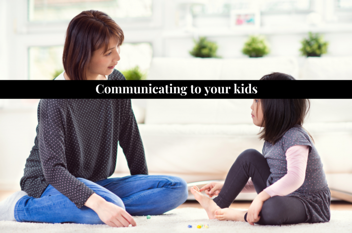 Communicating to your Kids